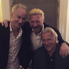 """""""3 brothers from different mothers ...BjörnBorg John McEnroe ...we celebrate tonight"""" ~ Boris Becker posted this photo and caption on his Facebook account ~ July 9, 2016"""