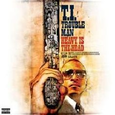 T.I. Trouble Man: Heavy Is The Head Album Download