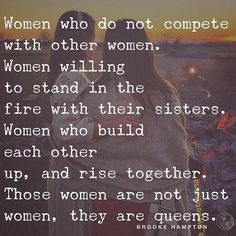 Not a fan of using the word queen 🙄. But yessss. these r the girls who r next level & want others to vibrate higher too. Badass b*%ches who love to spread love & not jealous hate✌🏼 Great Quotes, Quotes To Live By, Me Quotes, Motivational Quotes, Inspirational Quotes, Queen Quotes, Sister Quotes, Tribe Quotes, Into The Fire