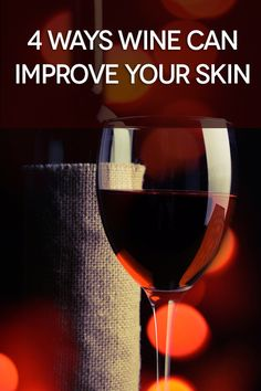 How wine improves skin.