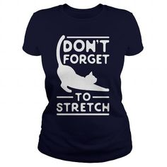 DONT FORGET TO STRETCH TSHIRT