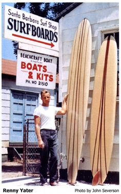 Rennie Yater, Legendary Californian surfer and boardmaker.