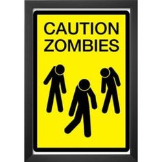 ... Zombies Sign Art Poster Print. You could easily make DIY versions