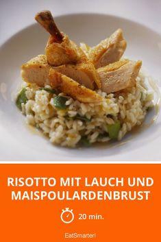 Risotto mit Lauch und Maispoulardenbrust - smarter - Zeit: 20 Min. | eatsmarter.de