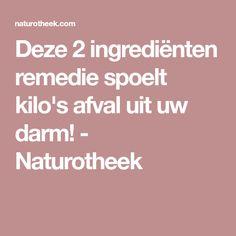 Deze 2 ingrediënten remedie spoelt kilo's afval uit uw darm! - Naturotheek