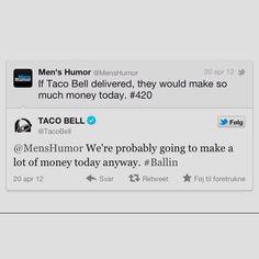 Jeg synes det er saa fedt, at Taco Bell har nosser til det her. #ballin #winning