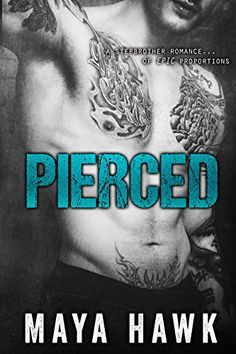 PIERCED - A Stepbrother Romance by Maya Hawk