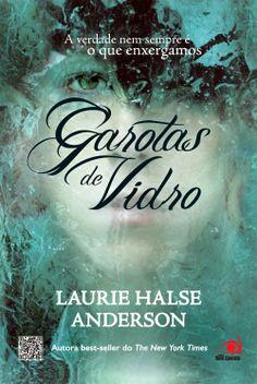Garotas de Vidro - Laurie Halse Anderson ~ Bebendo Livros
