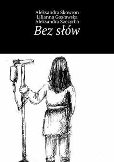 Bezsłów - A. Szczyrba A.Skowron L. Gosławska — Ridero