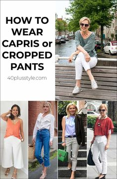 How to wear capris or cropped pants | 40plusstyle.com