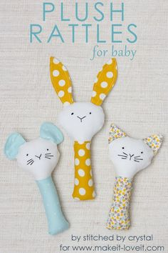 93f3c9aaf Sew a Plush Rattle for Baby (…bunny, cat, & mouse)! (Make It and Love It)