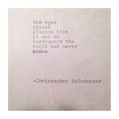 Her eyes played silence... The Universe and Her, and I poem #123, by Christopher Poindexter.