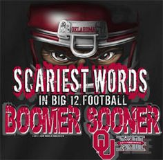 ou sooner pics | Oklahoma Sooners Football T-Shirts - Scariest Words Boomer Sooner