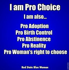 Pro-choice...it means a lot of different things!