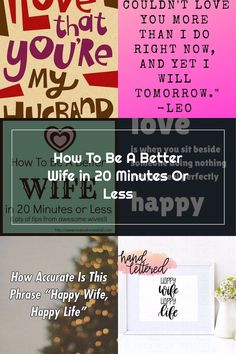 How To Be A Better Wife in 20 Minutes Or Less Happy Wife Quotes, Good Wife