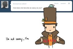 That's Professor Layton for you!
