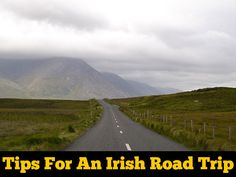 Tips For An Irish Road Trip, covering all the questions I had from my recent trip around Ireland