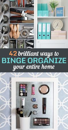 I'm excited to do, not all, but most of these things!! // 42 Brilliant Ways To Binge Organize Your Entire Home