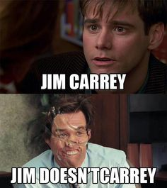 Jim Carrey sometimes doesn't care… and sometimes we don't either. No reason you can't still laugh