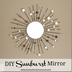 Make a beautiful Sunburst Mirrror from a Candle Holder and circle mirr…  I'd like to try this with a mirrored clock face and black hands, probably with just four dots to indicate 12,3,6,9.