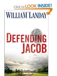 Defending Jacob: A Novel by William Landay. (March 2013)
