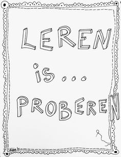 de Fruitfabriek: Leren is proberen... Love Me Quotes, Quotes For Kids, Best Quotes, Cool Words, Wise Words, Aperol, Motivational Quotes, Inspirational Quotes, Teaching Quotes