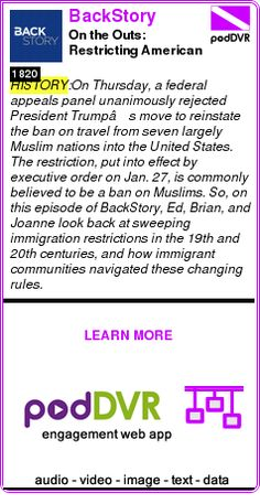 #HISTORY #PODCAST  BackStory    On the Outs: Restricting American Immigration    READ:  https://podDVR.COM/?c=c4ad9d0e-7233-bac1-180e-403467454268