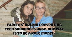 Parents' role in preventing teen smoking is huge. One way is to be a role model.