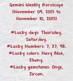 Weekly (November 2013 to November Zodiac Sun Signs, Gemini Zodiac, Taurus, Gemini Weekly Horoscope, Lucky Day, Bullet Journal, Gemstones, November 17, Gems