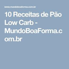 10 Receitas de Pão Low Carb - MundoBoaForma.com.br