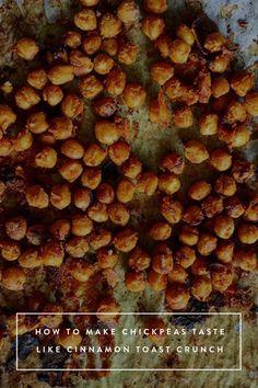 How to Make Chickpeas Taste Like Cinnamon Toast Crunch  #purewow #food #snack