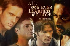 All You Ever Learned of Love, Part Four, Supernatural, NC-17: phantisma