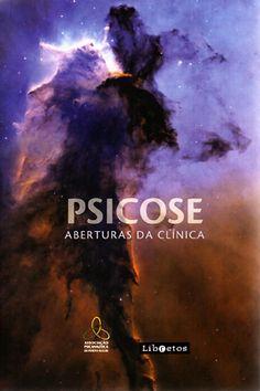 ASSOCIAÇÃO PSICANALÍTICA DE PORTO ALEGRE. Psicose: aberturas da clínica. Porto Alegre: Libretos, 2007. 296 p. (Doação Juliana Lang Lima)