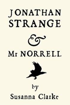 Jonathan Strange and Mr Norrell - Susana Clarke