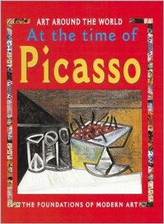 In The Time Of Picasso Pb (Art Around the World): Antony Mason: 9780761316282: Amazon.com: Books