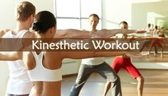 Kinesthetics are referring to the awareness you have of your surroundings through sensory experience. Kinesthetic Workout extends the physical realm.