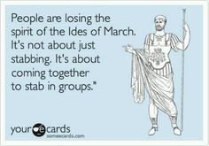 Ides of March.