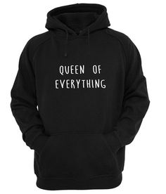 queen of everything hoodie #hoodie #clothing #unisexadultclothing #hoodies #grapicshirt #fashion #funnyshirt