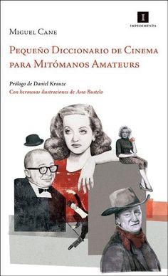 Se es membro da Universidade de Vigo podes solicitalo a través desta páxina http://www.biblioteca.uvigo.es/biblioteca_gl/servizos/coleccions/adquisicions/ Pequeño Diccionario de Cinema para Mitómanos Amateurs. - Miguel Cane. - 2013. - 23.95€ (Pons)
