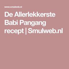 De Allerlekkerste Babi Pangang recept   Smulweb.nl