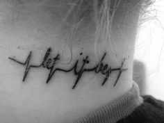My let it be tattoo-back of neck