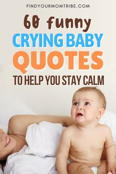A crying baby is something that all new parents will experience. Here is a collection of quotes that will help you through this! Newborn Baby Quotes, Cute Baby Quotes, Baby Girl Quotes, Funny Crying Baby, Funny Babies, Cute Babies, Second Baby, First Baby, Cute Baby Boy