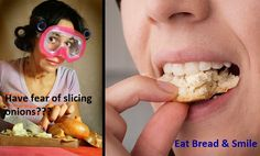 Slice an  with a slice of  in your mouth. Having a slice of bread in your mouth helps stop the sulphur gas from reaching your eyes. Dont just believe blindly,  it and share your  Stay tuned. Online Supermarket, Just Believe, Your Mouth, Slice Of Bread, Stay Tuned, Onion, Health Tips, Yummy Food, Eyes