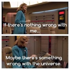 This explains SO much about Star Trek in general; Star Trek: The Next Generation Star Trek Quotes, Star Trek Meme, Star Wars, Beverly Crusher, Star Trek Generations, Starship Enterprise, Star Trek Universe, To Infinity And Beyond, Film