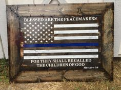 Blessed are the Peacemakers: Thin Blue Line by CowboyCapitalSigns