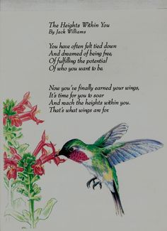 This poem was used at my mothers services. She loved hummingbirds, I remember her filling numerous feeders and then watching with awe and wonder at the tiny birds.