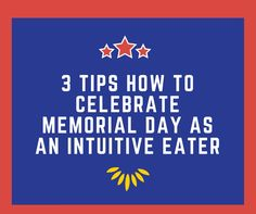 Celebrating Memorial Day as an Intuitive Eater - Diet Free Radiant Me