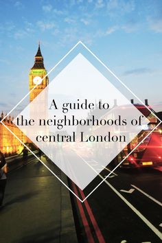 A Guide To The Neighborhoods Of Central London – The Tourist Of Life