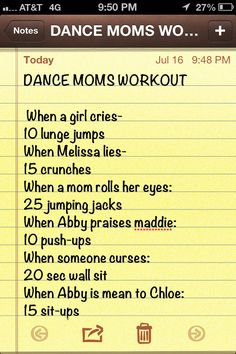 DANCE MOMS WORKOUT. I'd be doin 15 sit-ups and 10 push-ups all day long.