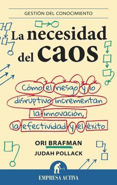 Resumen con las ideas principales del libro 'La necesidad del caos', de Ori Brafman - Cómo liberarse de la tiranía de las estructuras rígidas y generar casualidades para impulsar nuestros negocios y nuestro futuro. Ver resumen completo del libro: http://www.leadersummaries.com/resumenes
